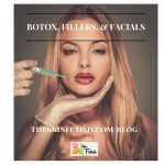 Botox, Fillers, & Facials